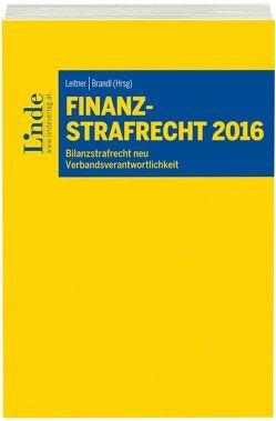 Finanzstrafrecht 2016 von Brandl,  Rainer, Leitner,  Roman
