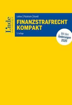 Finanzstrafrecht kompakt von Brandl,  Rainer, Leitner,  Roman, Plückhahn,  Otto