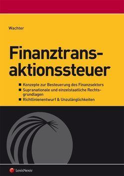 Finanztransaktionssteuer von Wachter,  Richard