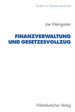 Finanzverwaltung und Gesetzesvollzug von Weingarten,  Joe