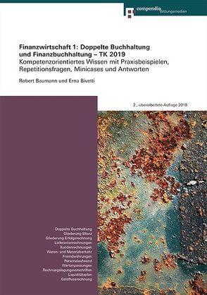 Finanzwirtschaft 1: Doppelte Buchhaltung und Finanzbuchhaltung – TK 2019 von Baumann,  Robert, Bivetti,  Erna