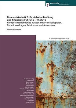 Finanzwirtschaft 2: Betriebsbuchhaltung und finanzielle Führung – TK 2019 von Baumann,  Robert, Bivetti,  Erna