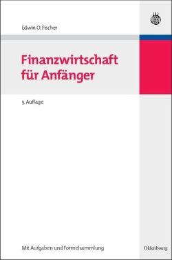 Finanzwirtschaft für Anfänger von Fischer,  Edwin O.