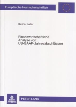 Finanzwirtschaftliche Analyse von US-GAAP-Jahresabschlüssen von Keller,  Kalina