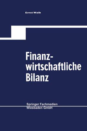 Finanzwirtschaftliche Bilanz von Walb,  Ernst