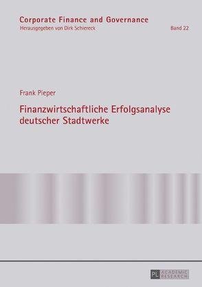 Finanzwirtschaftliche Erfolgsanalyse deutscher Stadtwerke von Pieper,  Frank