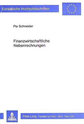 Finanzwirtschaftliche Nebenrechnungen von Schneider,  Pia