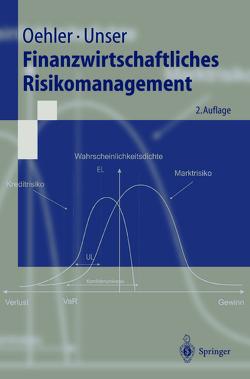 Finanzwirtschaftliches Risikomanagement von Oehler,  Andreas, Unser,  Matthias
