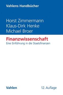 Finanzwissenschaft von Broer,  Michael, Henke,  Klaus-Dirk, Zimmermann,  Horst