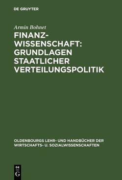 Finanzwissenschaft: Grundlagen staatlicher Verteilungspolitik von Bohnet,  Armin