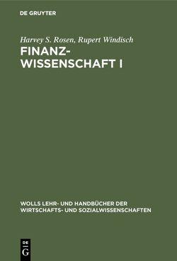 Finanzwissenschaft I von Oberdieck,  Ernst, Rosen,  Harvey S., Windisch,  Rupert