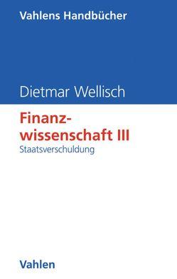 Finanzwissenschaft III: Staatsverschuldung von Hülshorst,  Jörg, Wellisch,  Dietmar