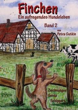 Finchen – Ein aufregendes Hundeleben – Band 2 von Gutkin,  Petra