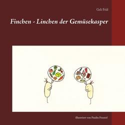 Finchen – Linchen der Gemüsekasper von Feld,  Geli, Feustel,  Paulin