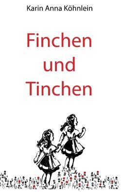 Finchen und Tinchen von Köhnlein,  Karin Anna