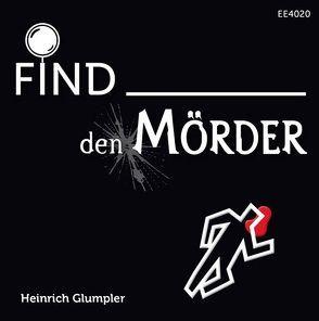 Find den Mörder von Glumpler,  Heinrich