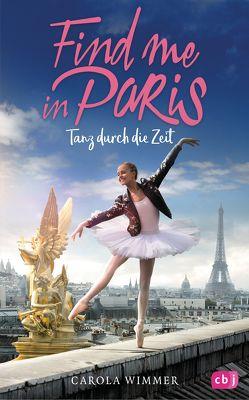 Find me in Paris – Tanz durch die Zeit von Wimmer,  Carola