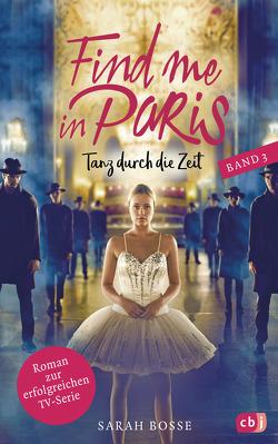 Find me in Paris – Tanz durch die Zeit (Band 3) von Bosse,  Sarah