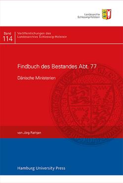 Findbuch des Bestandes Abt. 77 von Rathjen,  Jörg