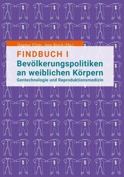 Findbuch I Bevölkerungspolitiken an weiblichen Körpern von Filter,  Dagmar, Reich,  Jana