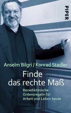 Finde das rechte Maß von Bilgri,  Anselm, Stadler,  Konrad