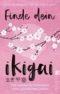 Finde dein Ikigai von García (Kirai), Hoffmann-Dartevelle,  Maria, Miralles,  Francesc