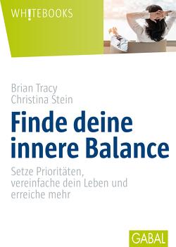 Finde deine innere Balance von Bertheau,  Nikolas, Stein,  Christina, Tracy,  Brian