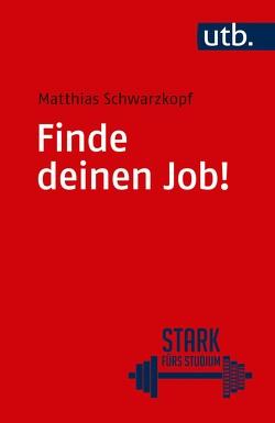 Finde deinen Job! von Schwarzkopf,  Matthias