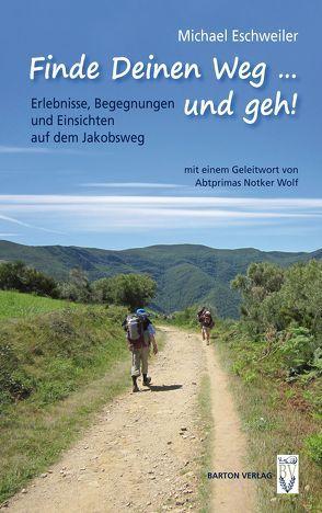 Finde Deinen Weg … und geh! von Eschweiler,  Michael, Wolf,  Notker
