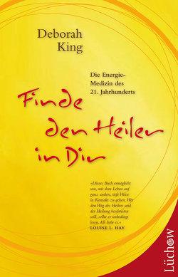 Finde den Heiler in Dir von Dörfler,  Helmut, King,  Deborah
