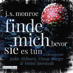 Finde mich – bevor sie es tun von Ahlborn,  Jodie, Bierstedt,  Detlef, Börger,  Elmar, Göhler,  Christoph, Monroe,  J.S.