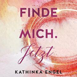Finde mich. Jetzt (Finde-mich-Reihe 1) von Bittner,  Dagmar, Engel,  Kathinka, Korff,  Bastian