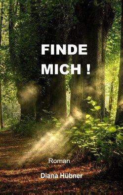 Finde mich! von Hübner,  Diana