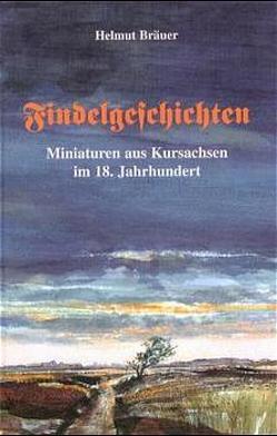 Findelgeschichten von Bräuer,  Helmut, Klöthe,  Eckhard