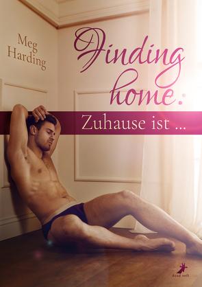 Finding home: Zuhause ist … von Harding,  Meg, Rusch,  Mia