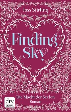 Finding Sky Die Macht der Seelen von Kolodziejcok,  Michaela, Stirling,  Joss