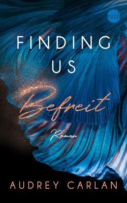 Finding us – Befreit von Carlan,  Audrey, Hölsken,  Nicole