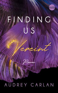 Finding us – Vereint von Carlan,  Audrey, Hölsken,  Nicole