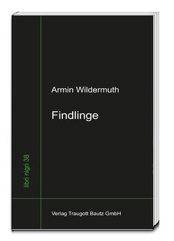 Findlinge von Wildermuth,  Armin