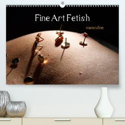 Fine Art Fetish (Premium, hochwertiger DIN A2 Wandkalender 2020, Kunstdruck in Hochglanz) von nudio