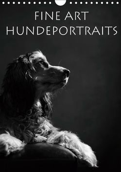 Fine Art Hundeportraits (Wandkalender 2019 DIN A4 hoch) von Behr,  Jana