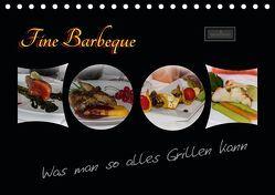 Fine Barbeque – Was man so alles Grillen kann (Tischkalender 2019 DIN A5 quer) von Herbolzheimer,  Carl-Peter