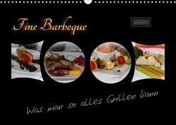 Fine Barbeque – Was man so alles Grillen kann (Wandkalender 2018 DIN A3 quer) von Herbolzheimer,  Carl-Peter