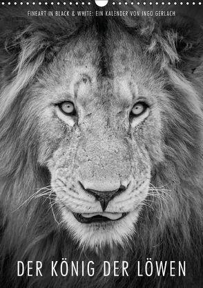 FineArt in Black and White: Der König der Löwen (Wandkalender 2018 DIN A3 hoch) von Gerlach,  Ingo