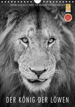 FineArt in Black and White: Der König der Löwen (Wandkalender 2019 DIN A4 hoch)