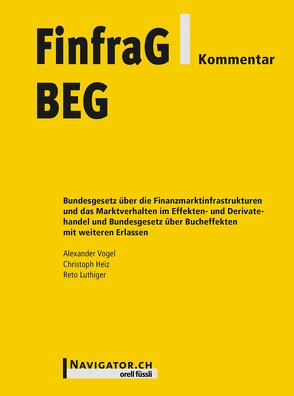 FinfraG/BEG Kommentar von Heiz,  Christoph, Luthiger,  Reto, Vogel,  Alexander