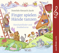 Finger spielen – Hände tanzen von Kreusch,  Carolin Camilla, Kreusch,  Cornelius Claudio, Kreusch,  Johannes Tonio, Kreusch-Jacob,  Dorothée