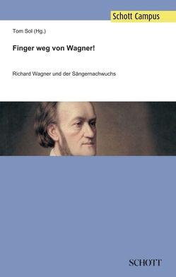Finger weg von Wagner! von Baestlein,  Ulf, Brinkmann,  Boris, Martensen,  Karin, Nefkens,  Victor, Rot,  Michael, Seidner,  Wolfram, Sol,  Tom, Will,  Dimitra