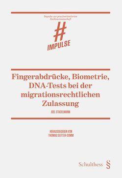 Fingerabdrücke, Biometrie, DNA-Tests von Stadelmann,  Joel, Sutter-Somm,  Thomas