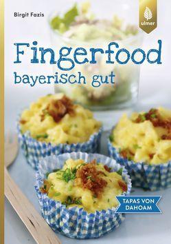 Fingerfood – bayerisch gut von Fazis,  Birgit